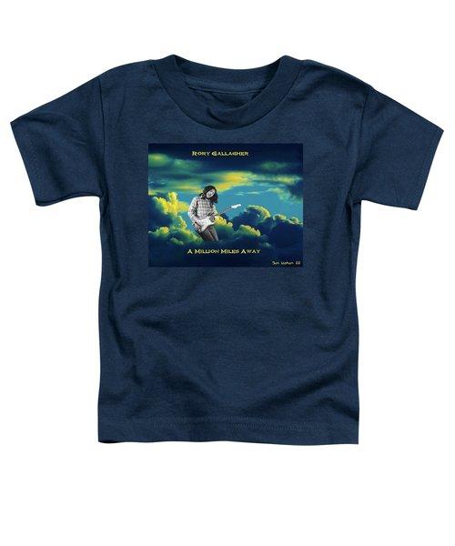 Million Miles Away Toddler T-Shirt