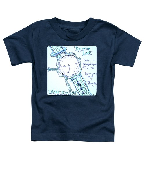On Time Toddler T-Shirt