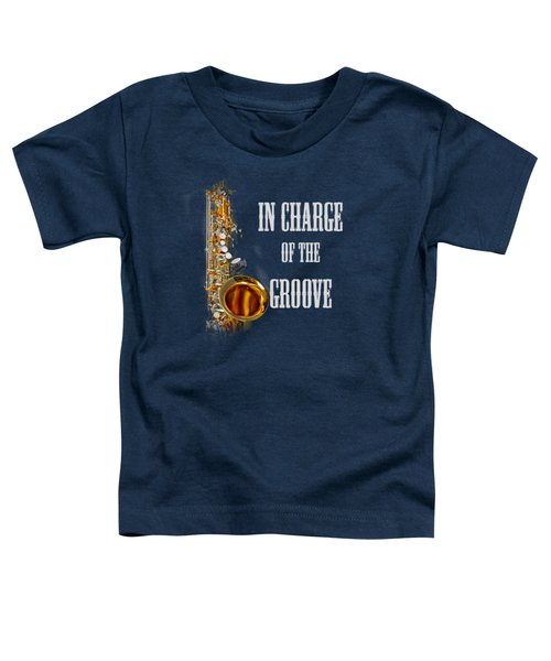 Saxophones In Charge Of The Groove 5531.02 Toddler T-Shirt by M K  Miller
