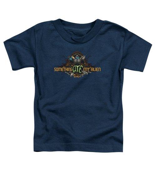Something Ate My Alien #2 Toddler T-Shirt