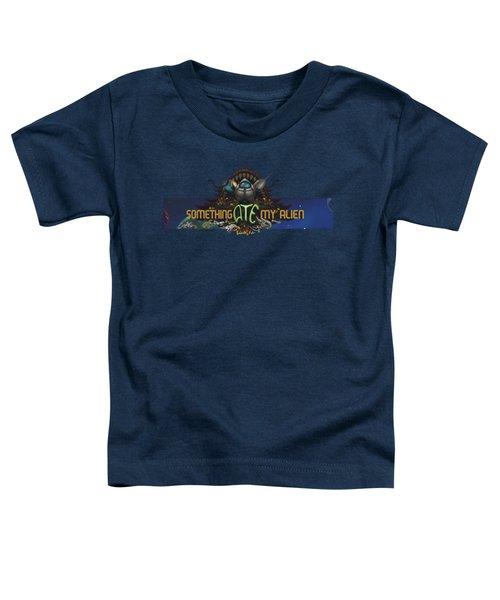 Something Ate My Alien #3 Toddler T-Shirt