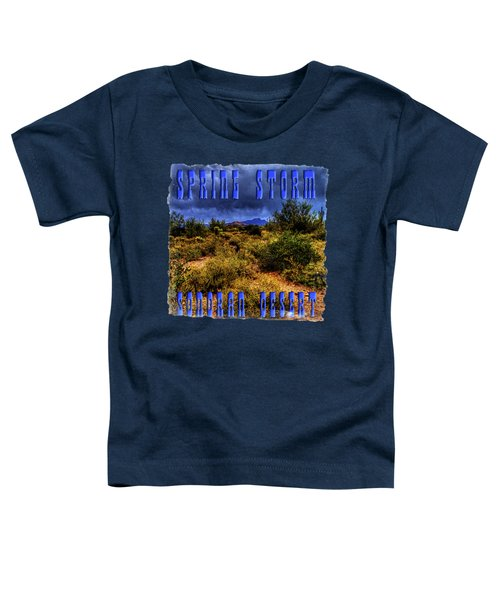 Storm Clouds Over The Sonoran Desert In Spring Toddler T-Shirt