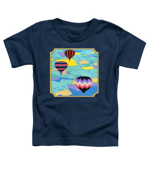 Three Hot Air Balloons Arial Absract Landscape - Square Format Toddler T-Shirt
