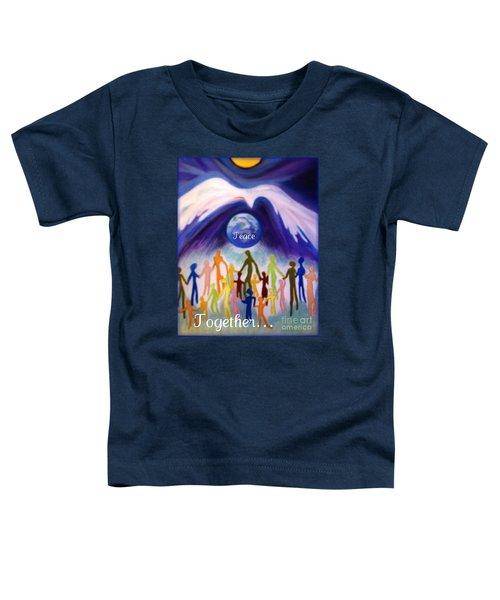 Together... Toddler T-Shirt