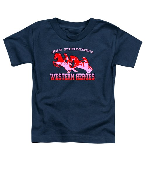 Western Heroes 1850 Pioneers - Tshirt Design Toddler T-Shirt