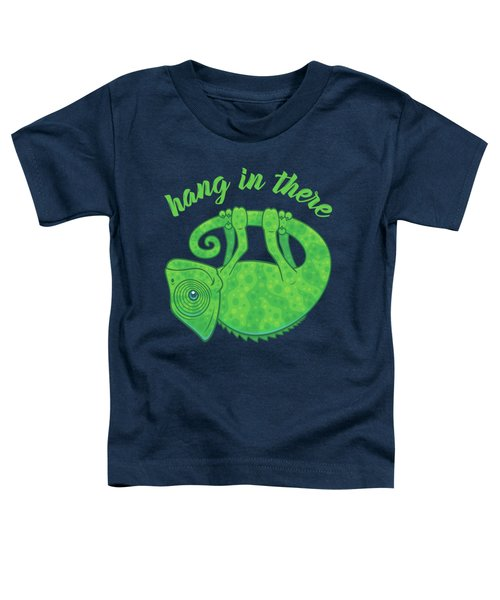 Hang In There Magical Chameleon Toddler T-Shirt