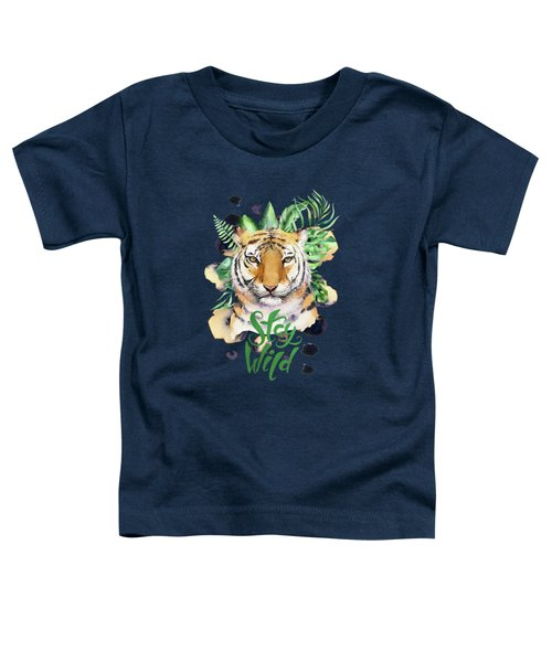 Stay Wild Tiger Toddler T-Shirt