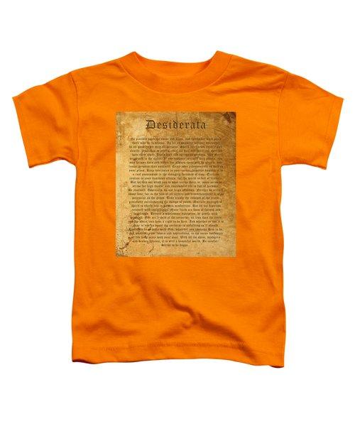 Desiderata Toddler T-Shirt