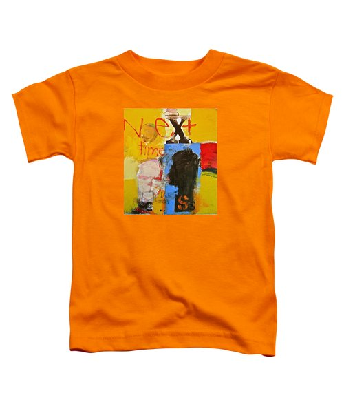 Next Time I'll Listen Toddler T-Shirt