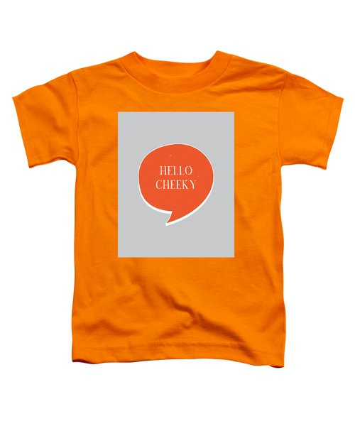 Hello Cheeky Toddler T-Shirt