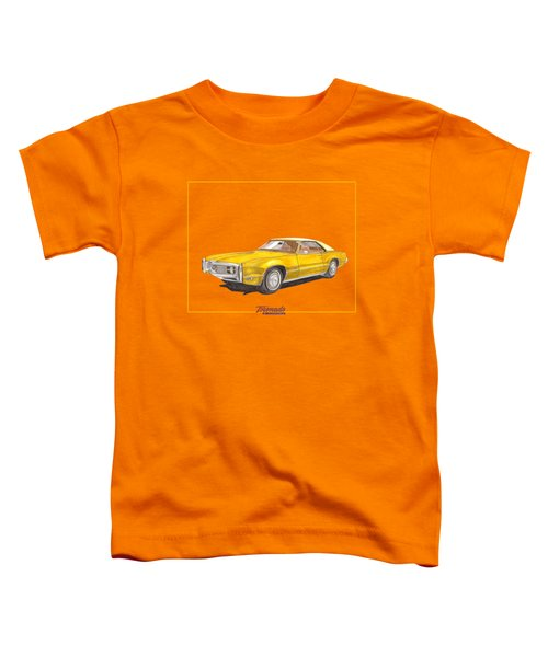 1970 Olds Toronado Terific Tee Shirt Toddler T-Shirt