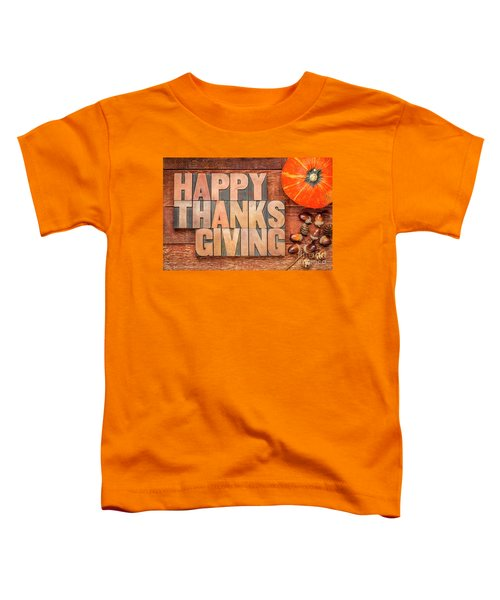 Happy Thanksgiving Greeting Card Toddler T-Shirt