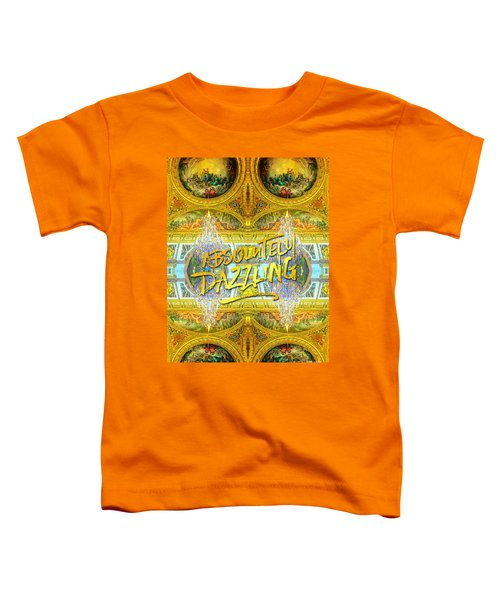 Absolutely Dazzling Hall Of Mirrors Versailles Palace Paris Toddler T-Shirt