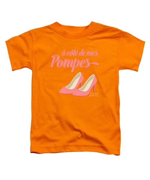 Pink High Heels French Saying Toddler T-Shirt