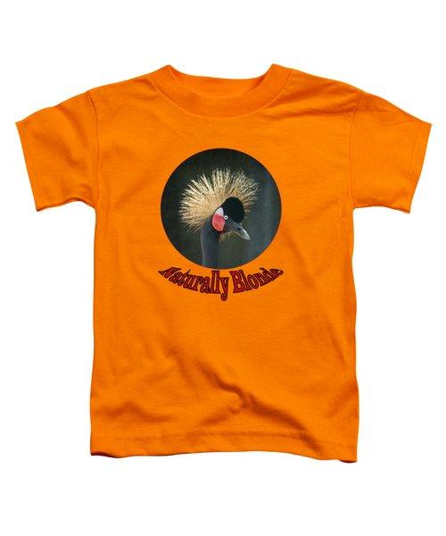 Crowned Crane - Naturally Blonde - Transparent Toddler T-Shirt