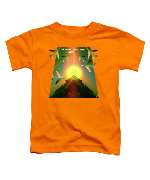 Flying Over The Sun Toddler T-Shirt