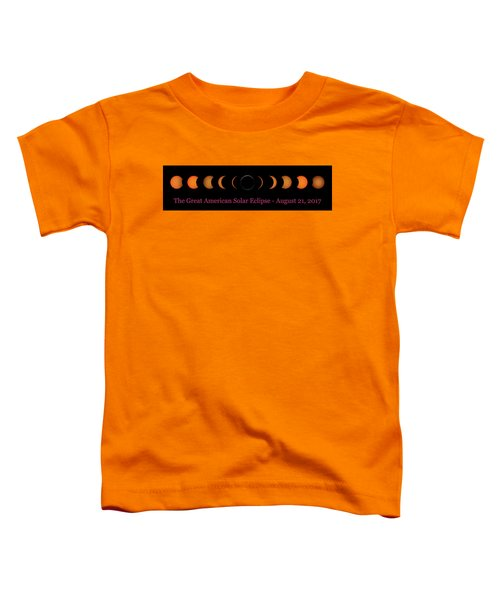 Great American Solar Eclipse Composite With Caption Toddler T-Shirt