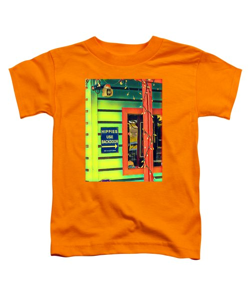 Hippies Use Backdoor Toddler T-Shirt