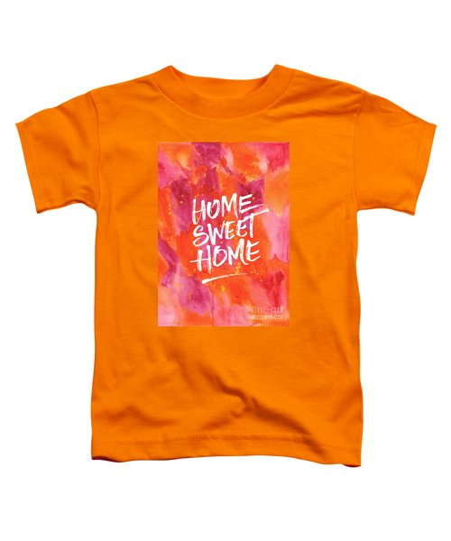 Home Sweet Home Handpainted Abstract Orange Pink Watercolor Toddler T-Shirt