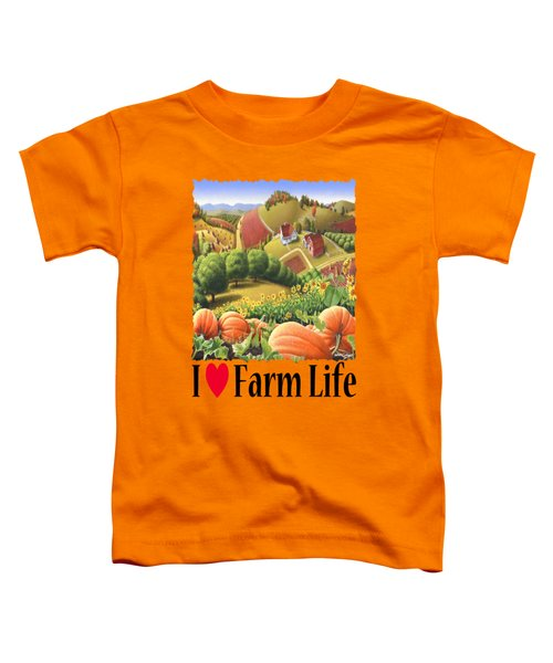 I Love Farm Life - Appalachian Pumpkin Patch - Rural Farm Landscape Toddler T-Shirt