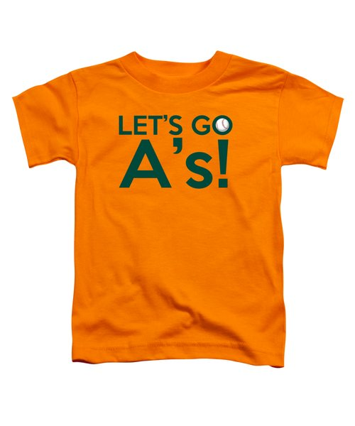 Let's Go A's Toddler T-Shirt by Florian Rodarte