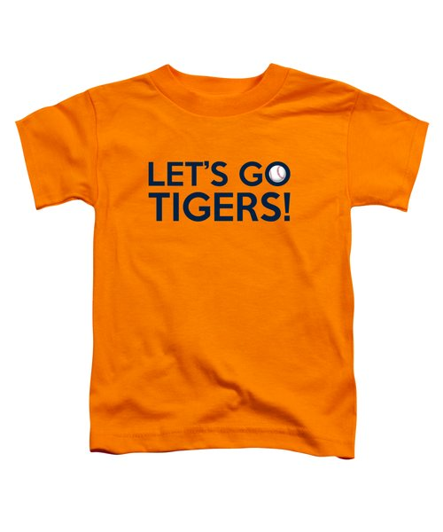 Let's Go Tigers Toddler T-Shirt by Florian Rodarte