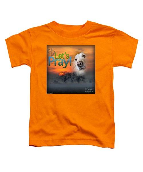 Let's Pray Toddler T-Shirt
