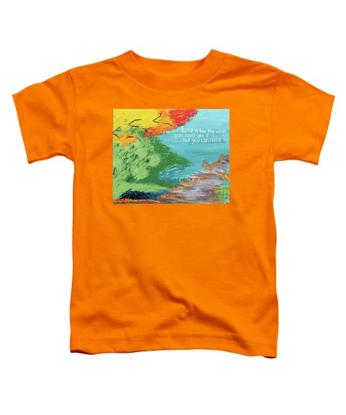 Love Like The Wind Toddler T-Shirt by Cyrionna The Cyerial Artist