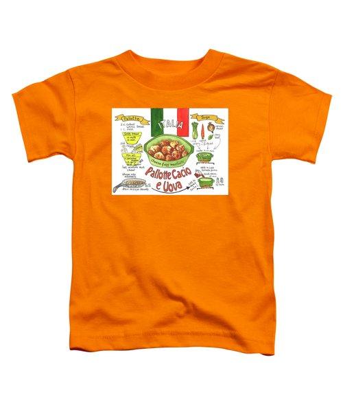 Pallotte Cacio Toddler T-Shirt