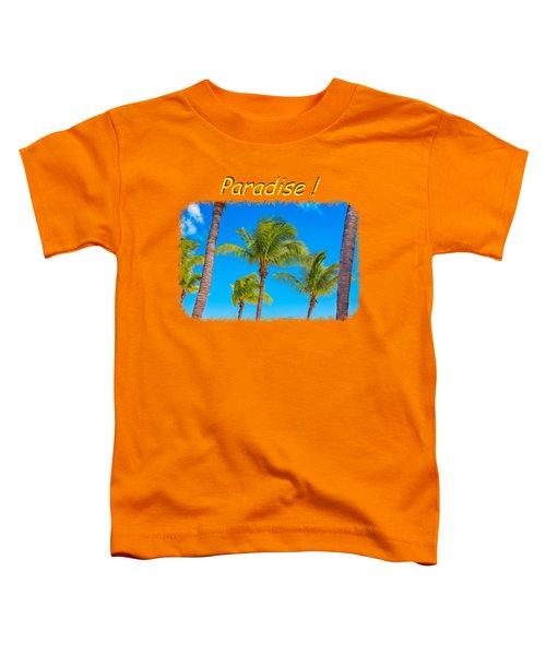 Paradise 2 Toddler T-Shirt