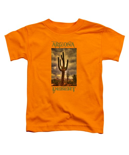 Saguaros On The Sonoran Late Afternoon Toddler T-Shirt