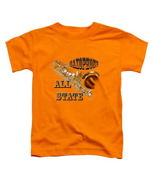 Saxophone All State Toddler T-Shirt by M K  Miller