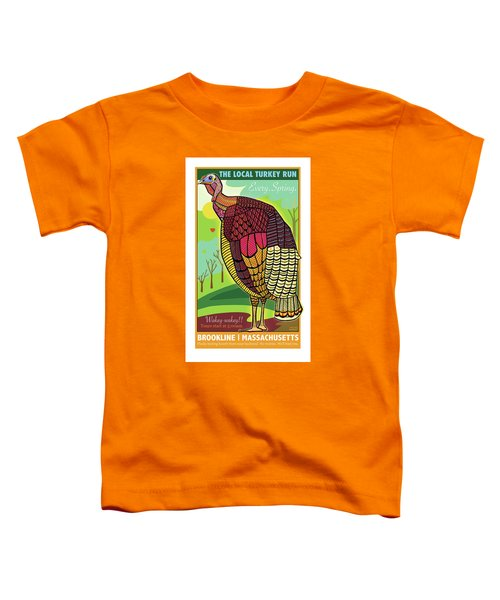 The Local Turkey Run Toddler T-Shirt