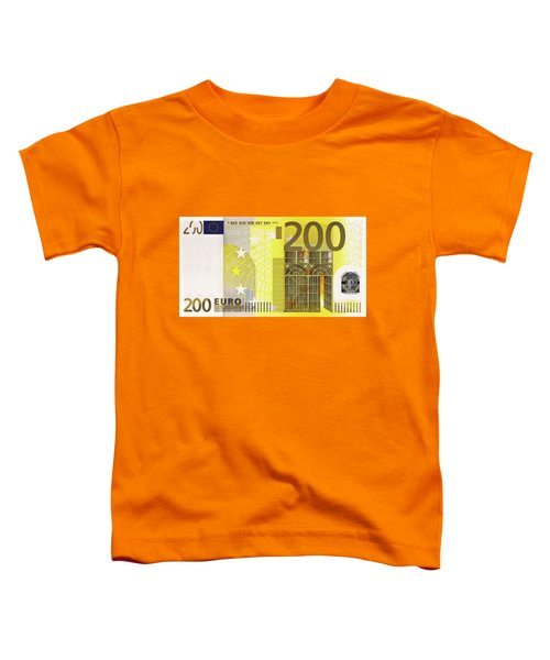 Two Hundred Euro Bill Toddler T-Shirt