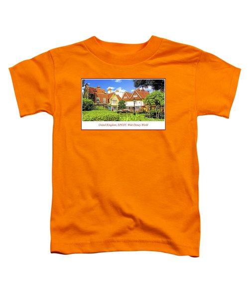 United Kingdom Buildings, Epcot, Walt Disney World Toddler T-Shirt