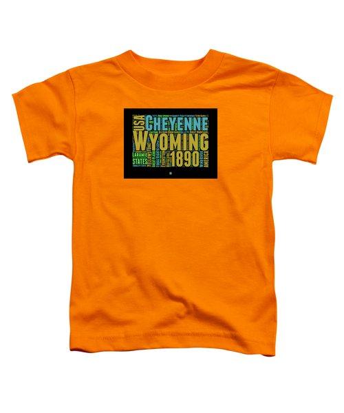 Wyoming Word Cloud Map 1 Toddler T-Shirt by Naxart Studio
