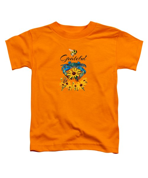 Bee Grateful Blue Crab With Black Eyed Susan Flowers Toddler T-Shirt