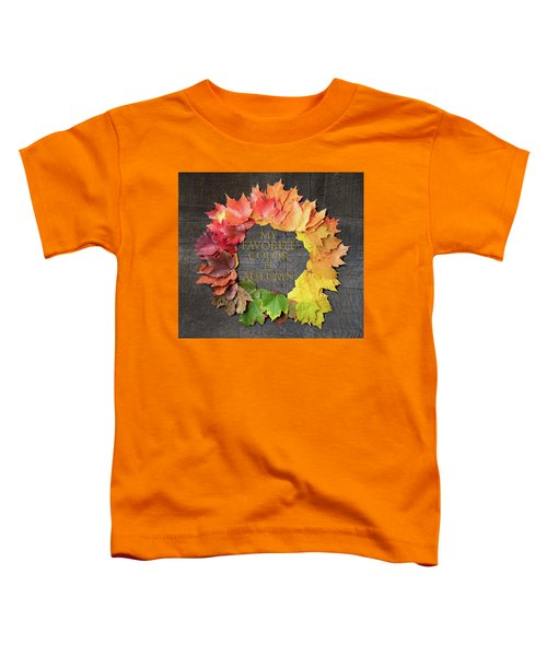 My Favorite Color Is Autumn Toddler T-Shirt