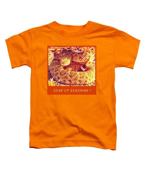 Soak Up Sunshine Toddler T-Shirt