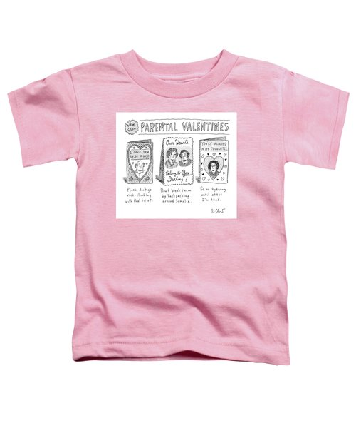 A Triptych Of Parental Valentines Day Cards That Toddler T-Shirt