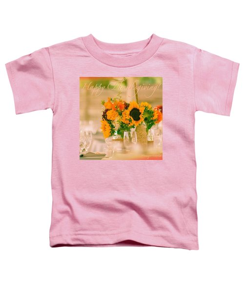 """Happy Thanksgiving!!! """"for Each New Toddler T-Shirt"""