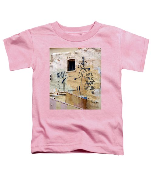 Let's Talk About Nature Toddler T-Shirt