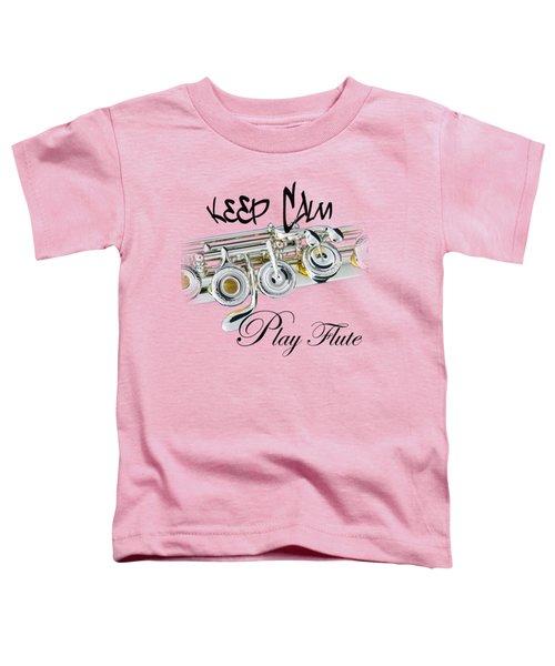 Keep Calm Play Flute  Toddler T-Shirt
