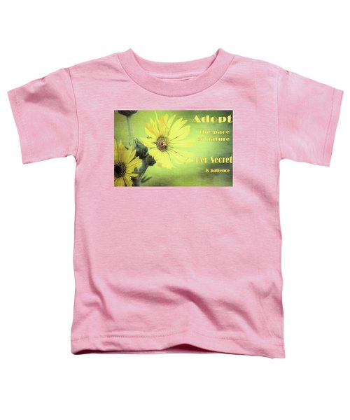 Adopt The Pace Of Nature Toddler T-Shirt