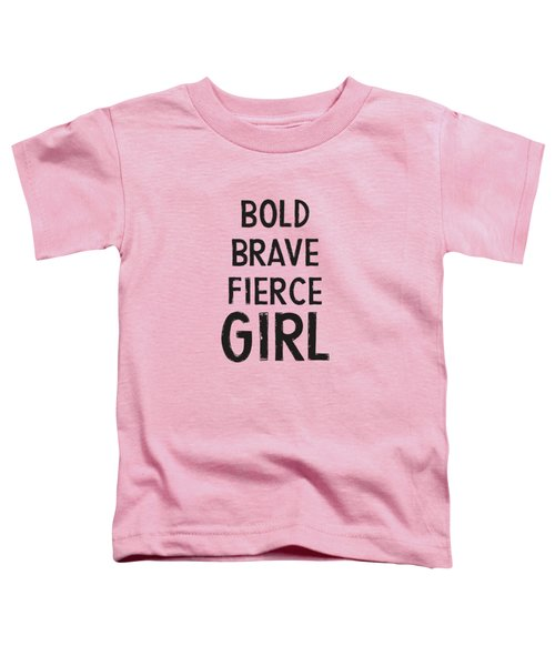 Bold Brave Fierce Girl- Art By Linda Woods Toddler T-Shirt