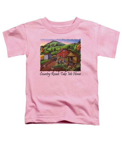 Country Roads Take Me Home T Shirt - Farmers Shucking Corn - Corn Crib - Farm Landscape Toddler T-Shirt