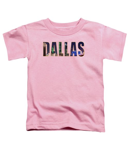 Dallas Letters Transparency 013018 Toddler T-Shirt