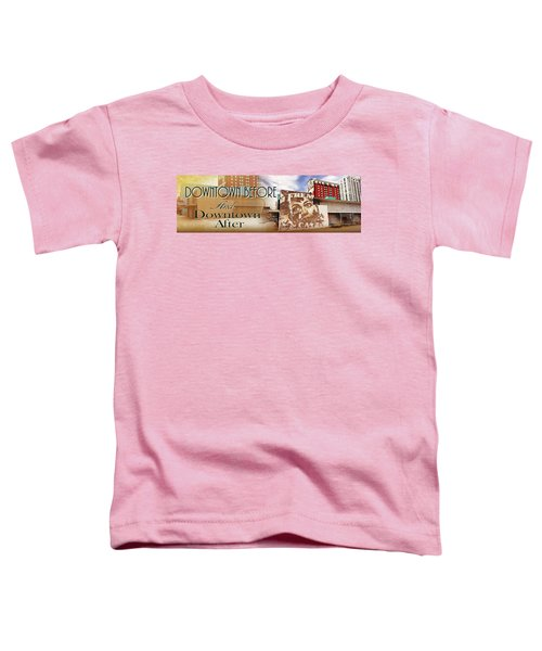 Downtown Before And Downtown After Toddler T-Shirt