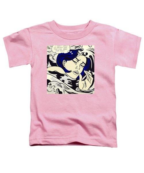 Drowning Girl - Aka Secret Hearts, I Don't Care Or I'd Rather Sink Toddler T-Shirt