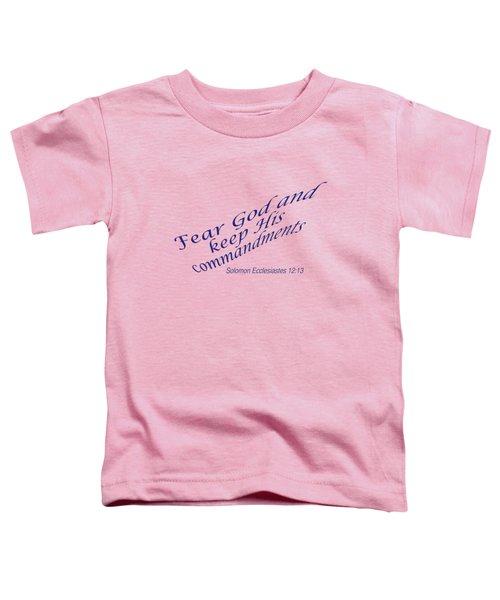 Ecclesiastes 12-13 Fear God Toddler T-Shirt
